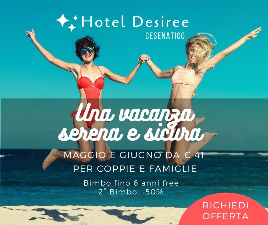 Hotel Desiree  Maggio e Giugno hotel 3 stelle Cesenatico