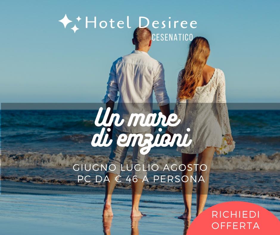 Hotel Desiree  Giugno Luglio e Agosto hotel 3 stelle Cesenatico